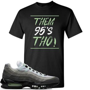Nike Air Max 95 Fresh Mint Sneaker Hook Up Them 95's Tho Black T-Shirt