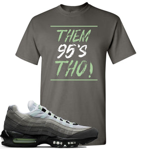 Nike Air Max 95 Fresh Mint Sneaker Hook Up Them 95's Tho Charcoal T-Shirt