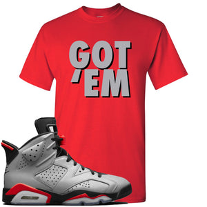 Air Jordan 6 Reflections of a Champion Sneaker Hook Up Got Em Red T-Shirt