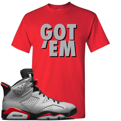 Air Jordan 6 Reflections of a Champion Sneaker Match Got Em Red T-Shirt