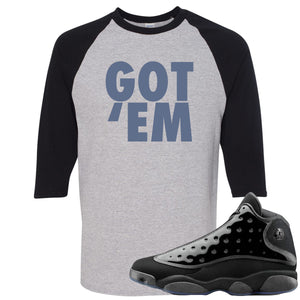 Air Jordan 13 Cap and Gown Sneaker Hook Up Got Em Black and Sports Grey Ragalan T-Shirt