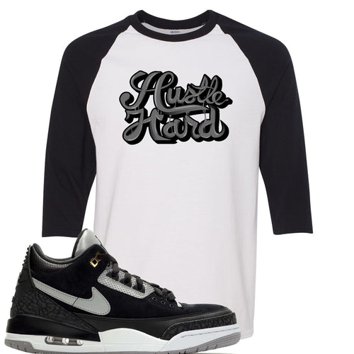 Air Jordan 3 Tinker Black Cement Sneaker Match Hustle Hard White and Black Raglan T-Shirt