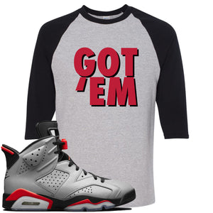 Air Jordan 6 Reflections of a Champion Sneaker Hook Up Got Em Sports Gray and Black Raglan T-Shirt