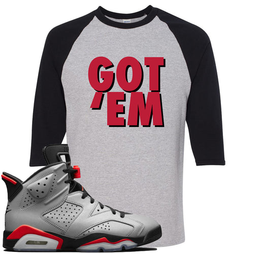 Air Jordan 6 Reflections of a Champion Sneaker Match Got Em Sports Gray and Black Raglan T-Shirt