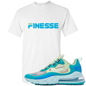 Nike Air Max 270 React Hyper Jade Sneaker Hook Up Finesse White T-Shirt