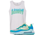 Nike Air Max 270 React Hyper Jade Sneaker Hook Up Blunts White Mens Tank Top