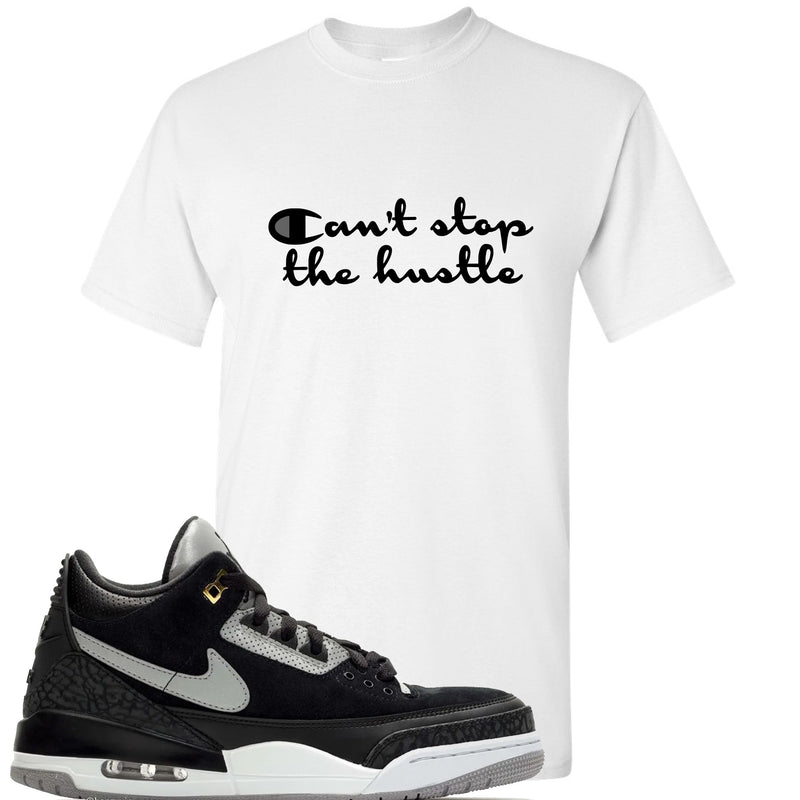 Air Jordan 3 Tinker Black Cement Sneaker Hook Up Can't Stop The Hustle White T-Shirt