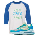 Nike Air Max 270 React Hyper Jade Sneaker Hook Up Them 270s Tho White and Blue Raglan T-Shirt