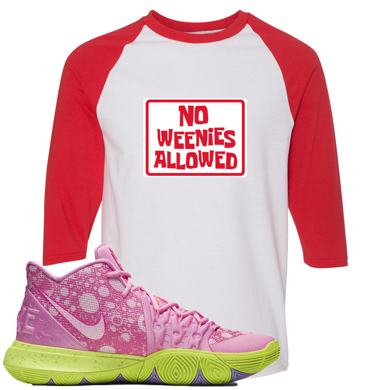 Spongebob Squarepants x Nike Kyrie 5 Patrick Star Sneaker Hook Up No Weenies Allowed White and Red Raglan T-Shirt