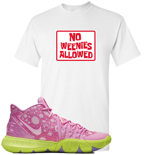 Spongebob Squarepants x Nike Kyrie 5 Patrick Star Sneaker Match No Weenies Allowed White T-Shirt