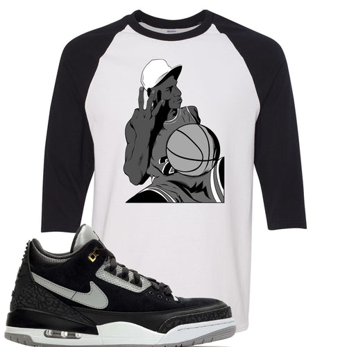 Air Jordan 3 Tinker Black Cement Sneaker Match Jordan Three Fingers White and Black Raglan T-Shirt