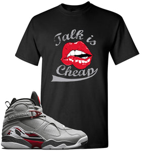 Air Jordan 8 Reflections of a Champion Sneaker Hook Up Talk Is Cheap Black T-Shirt