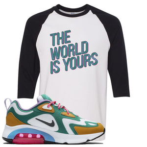 Nike WMNS Air Max 200 Mystic Green Sneaker Hook Up The World Is Yours White and Black Raglan T-Shirt