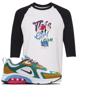 Nike WMNS Air Max 200 Mystic Green Sneaker Hook Up This Girl Can White and Black Raglan T-Shirt