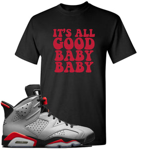 Air Jordan 6 Reflections of a Champion Sneaker Hook Up It's All Good Baby Baby Black T-Shirt