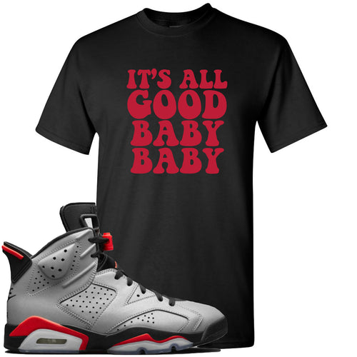 Air Jordan 6 Reflections of a Champion Sneaker Match It's All Good Baby Baby Black T-Shirt