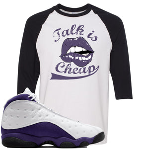 Air Jordan 13 Lakers Sneaker Hook Up Talk Is Cheap White and Black Raglan T-Shirt