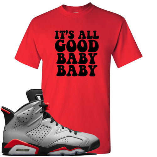 Air Jordan 6 Reflections of a Champion Sneaker Match It's All Good Baby Baby Red T-Shirt