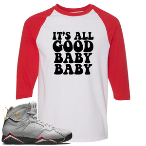 Air Jordan 7 Reflections of a Champion Sneaker Hook Up It's All Good Baby Baby White and Red Raglan T-Shirt