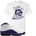 Air Jordan 13 Lakers Sneaker Hook Up Talk Is Cheap White T-Shirt