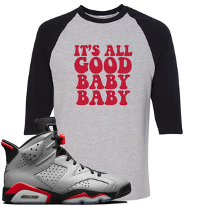 Air Jordan 6 Reflections of a Champion Sneaker Hook Up It's All Good Baby Baby Sports Gray and Black Raglan T-Shirt