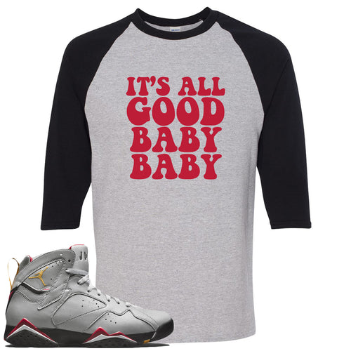 Air Jordan 7 Reflections of a Champion Sneaker Match It's All Good Baby Baby Sports Gray and Black Raglan T-Shirt