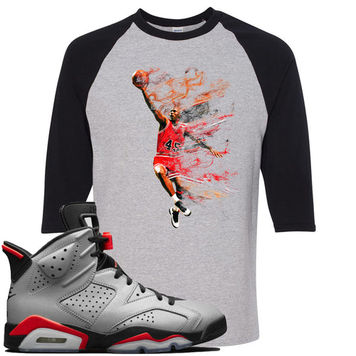 Air Jordan 6 Reflections of a Champion Sneaker Match Jordan Dunking Sports Gray and Black Raglan T-Shirt