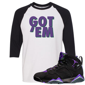 Air Jordan 7 Ray Allen Sneaker Hook Up Got Em White and Black Raglan T-Shirt