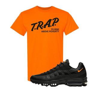 Air Max 95 Ultra Spooky Halloween T Shirt | Trap To Rise Above Poverty, Safety Orange