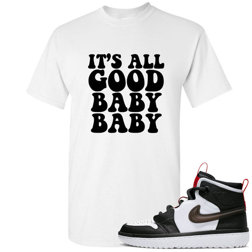 Air Jordan 1 High React White Black Sneaker Match It's All Good Baby Baby White T-Shirt