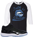 Air Jordan 11 Low IE Space Jam Sneaker Hook Up Talk is Cheap Black and White Raglan T-Shirt