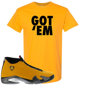Reverse Ferrari 14s Sneaker Hook Up Got Em Gold Yellow T-Shirt