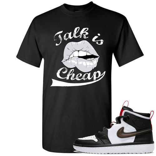 Air Jordan 1 High React White Black Sneaker Match Talk is Cheap Black T-Shirt