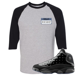 Air Jordan 13 Cap and Gown Sneaker Hook Up Hello My Name is Hype Beast Woe Style Black and Sports Grey Ragalan T-Shirt