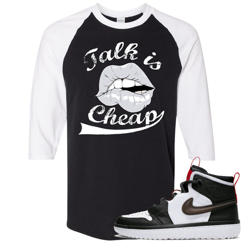 Air Jordan 1 High React White Black Sneaker Match Talk is Cheap Black Raglan T-Shirt