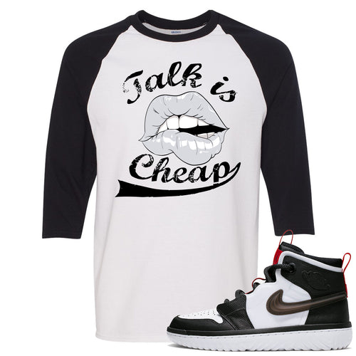 Air Jordan 1 High React White Black Sneaker Match Talk is Cheap White Raglan T-Shirt
