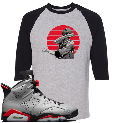Air Jordan 6 Reflections of a Champion Sneaker Match Jordan Fist Pump Sports Gray and Black Raglan T-Shirt