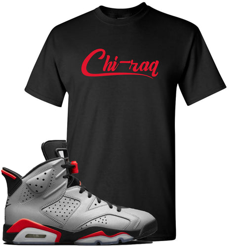 Air Jordan 6 Reflections of a Champion Sneaker Match Chi-raq Script Black T-Shirt