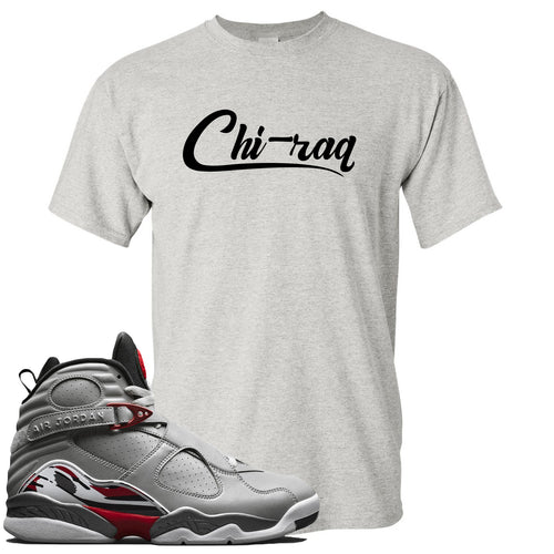 Air Jordan 8 Reflections of a Champion Sneaker Match Chi-raq Script Light Gray T-Shirt