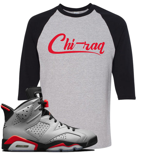 Air Jordan 6 Reflections of a Champion Sneaker Match Chi-raq Script Sports Gray and Black Raglan T-Shirt