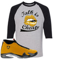 Reverse Ferrari 14s Sneaker Hook Up Talk Is Cheap Sport Grey and Black Raglan T-Shirt