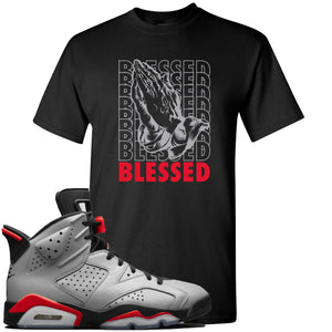 Air Jordan 6 Reflections of a Champion Sneaker Hook Up Blessed Praying Hands Black T-Shirt