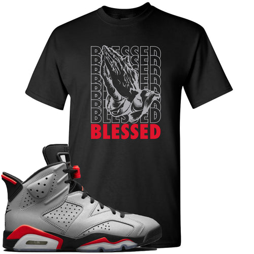 Air Jordan 6 Reflections of a Champion Sneaker Match Blessed Praying Hands Black T-Shirt
