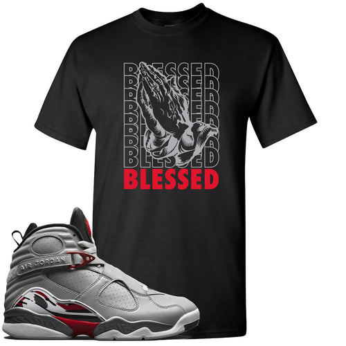 Air Jordan 8 Reflections of a Champion Sneaker Match Blessed Praying Hands Black T-Shirt