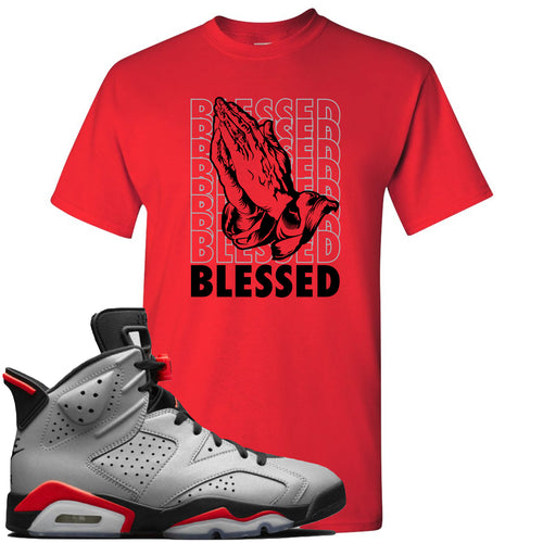 Air Jordan 6 Reflections of a Champion Sneaker Match Blessed Praying Hands Red T-Shirt