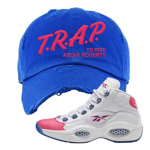 Question Mid Pink Toe Distressed Dad Hat | Trap To Rise Above Poverty, Royal