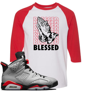 Air Jordan 6 Reflections of a Champion Sneaker Hook Up Blessed Praying Hands White and Red Raglan T-Shirt