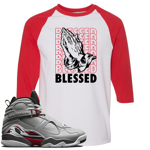 Air Jordan 8 Reflections of a Champion Sneaker Match Blessed Praying Hands White and Red Raglan T-Shirt