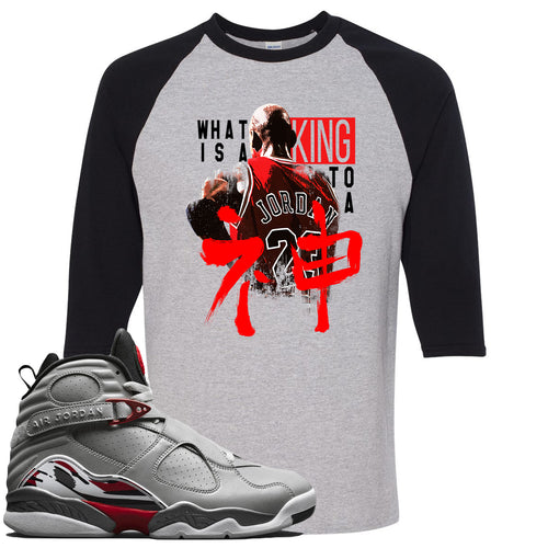 Air Jordan 8 Reflections of a Champion Sneaker Match What Is A King To A God Sports Gray and Black Raglan T-Shirt