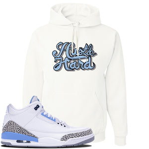 Air Jordan 3 UNC Sneaker White Pullover Hoodie | Hoodie to match Nike Air Jordan 3 UNC Shoes | Hustle Hard